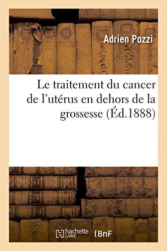 Le Traitement Du Cancer de l'Utérus En Dehors de la Grossesse (Sciences) (French Edition)