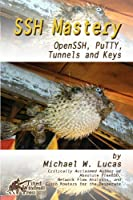 SSH Mastery: OpenSSH, PuTTY, Tunnels and Keys Front Cover