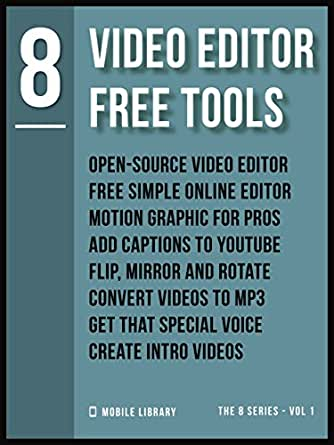 Video Editor Free Tools 8: Video Editing Made Simple [ The 8
