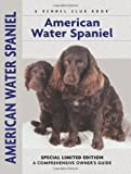 American Water Spaniel (Comprehensive Owner's Guide)