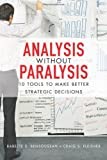 img - for Analysis Without Paralysis: 10 Tools to Make Better Strategic Decisions book / textbook / text book