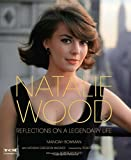 img - for Natalie Wood (Turner Classic Movies): Reflections on a Legendary Life book / textbook / text book