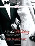 A Perfect Wedding, Eric Ludy and Leslie Ludy, 0736915664