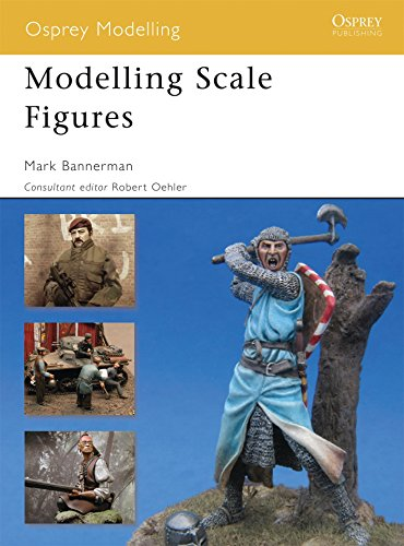 Modelling Scale Figures (Osprey Modelling) (Military Modelling)