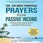 The 100 Most Powerful Prayers for Passive Income: Condition Your Mind to Enjoy Multiple Streams of Income | Toby Peterson