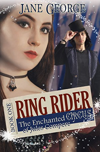 Ring Rider (The Enchanted Circus of Jules Compere Book 1) -