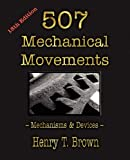 507 Mechanical Movements, Henry T. Brown, 1603863117