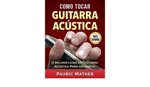 Como Tocar Guitarra Acústica: O Melhor Livro De Guitarra Acústica ...