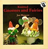 Knitted Gnomes and Fairies (The Crafts Library)