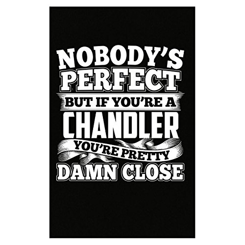 Nobody's Perfect But A Chandler Is Pretty Damn Close - Poster