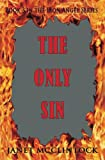 img - for The Only Sin: Book 3 of the Iron Angel Series (Volume 3) book / textbook / text book