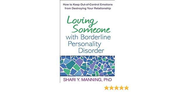 Loving someone with borderline personality disorder how to keep loving someone with borderline personality disorder how to keep out of control emotions from destroying your relationship ebook shari y manning fandeluxe Image collections