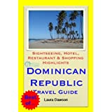 Dominican Republic (Caribbean) Travel Guide - Sightseeing, Hotel, Restaurant & Shopping Highlights (Illustrated)