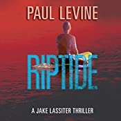 Riptide: Jake Lassiter Legal Thrillers, Book 5 | Paul Levine
