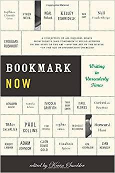 bookmark now writing in unreaderly times a collection of all  bookmark now writing in unreaderly times a collection of all original essays from todays and tomorrows young authors on the state of the art