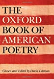 The Oxford Book of American Poetry, David Lehman, 019516251X