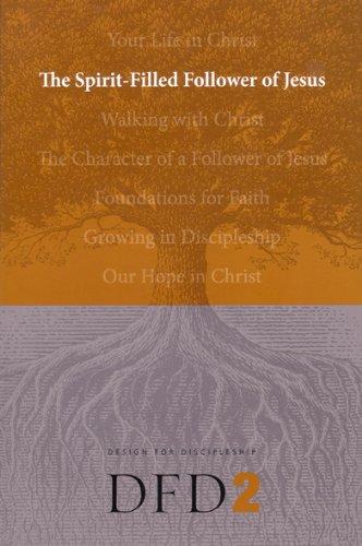 The Spirit-Filled Follower of Jesus (Design for Discipleship)