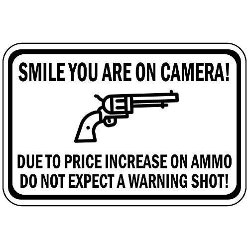TNND Metal Warning Sign 12x16 inches Metal Sign Smile You are On Camera Due to Price Increase On Ammo Wall Decor