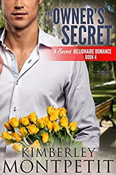 The Owner's Secret (A Secret Billionaire Romance Book 4) by [Montpetit, Kimberley]