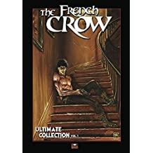 The French Crow Ultimate Collection vol.1 (French Edition)