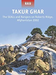 Takur Ghar - the SEALs and Rangers on Roberts Ridge, Afghanistan, 2002 (Raid)