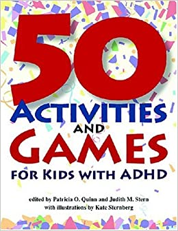 50 Activities and Games for Kids with ADHD: Patricia O Quinn MD ...