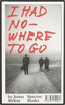 I Had Nowhere To Go por Jonas Mekas epub