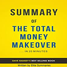 Summary of The Total Money Makeover Audiobook by Elite Summaries Narrated by Adriaan Hellenberg