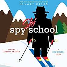 Spy Ski School Audiobook by Stuart Gibbs Narrated by Gibson Frazier