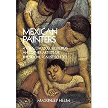 [(Modern Mexican Painters: Rivera, Orozco, Siqueiros and Other Artists of the Social Realist School )] [Author: Mackinley Helm] [Mar-1990]