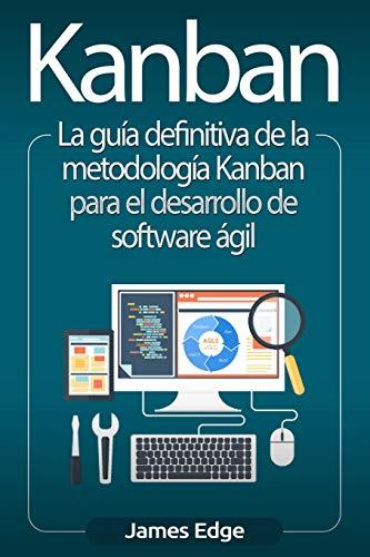 Libro : Kanban La guía definitiva de la metodología Kanban