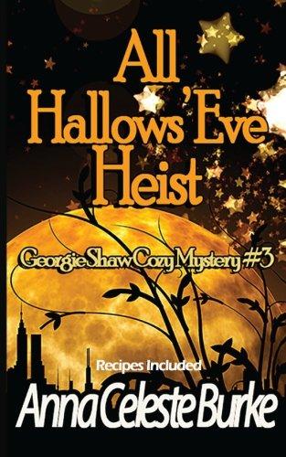 Download All Hallows' Eve Heist Georgie Shaw Cozy Mystery #3 (Georgie Shaw Cozy Mystery Series) (Volume 3) ebook