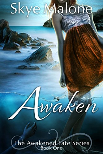 Awaken (Awakened Fate Book 1) by [Malone, Skye]