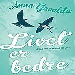 Livet er bedre | Anna Gavalda