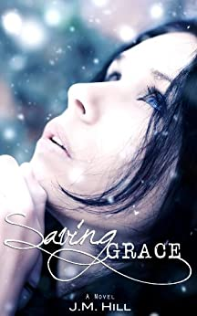 Saving Grace (The Saving Series Book 1) by [Hill, J.M. ]