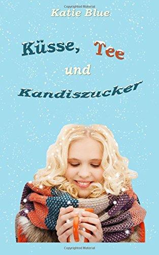 Küsse, Tee und Kandiszucker
