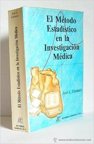 Amazon.com: El Metodo Estadistico En La Investigacion Medica ...