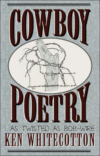 Cowboy Poetry As Twisted As Bob-Wire PDF