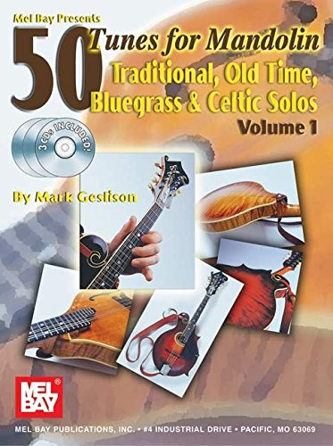 Read Online Mel Bay 50 Tunes for Mandolin, Vol. 1: Traditional, Old Time, Bluegrass & Celtic Solos pdf epub