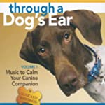Through a Dog's Ear: Music to Calm Yo...