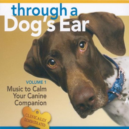 Through A Dog's Ear: Vol 1, Music To Calm Your