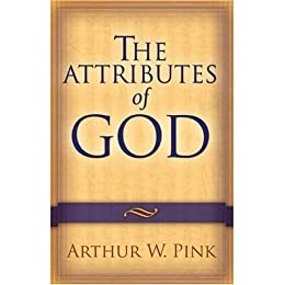 The Attributes of God by [Pink, Arthur W.]