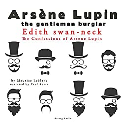 Edith Swan-Neck (The Confessions Of Arsène Lupin 10)