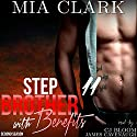 Stepbrother with Benefits 11 (Second Season) Audiobook by Mia Clark Narrated by CJ Bloom, James Cavenaugh