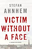 Victim Without a Face: A Fabian Risk Novel (Fabian Risk Series Book 1)