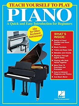 Teach Yourself to Play Piano: A Quick and Easy