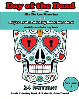 dia de los muertos day of the dead and sugar skull coloring book for adults coloring books for grownups anti stress coloring book volume 1 adult - Sugar Skull Coloring Book