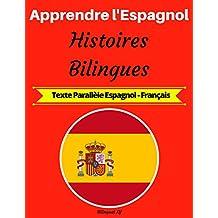 Apprendre l'Espagnol: Histoires Bilingues (Texte Parallèle Espagnol-Français) (French Edition)