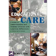 Educational Care: A System for Understanding and Helping Children With Learning Differences at Home and in School