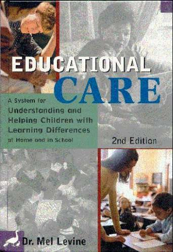 Download Educational Care: A System for Understanding and Helping Children With Learning Differences at Home and in School ebook
